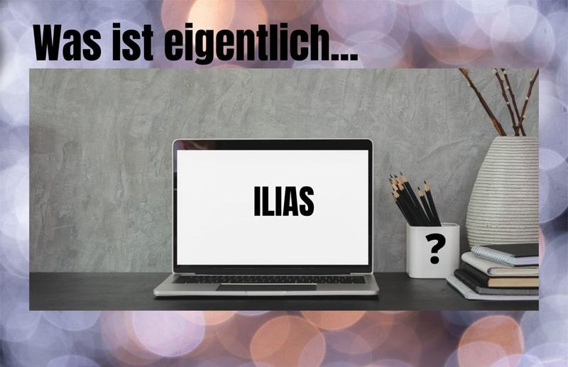 Was ist Ilias?