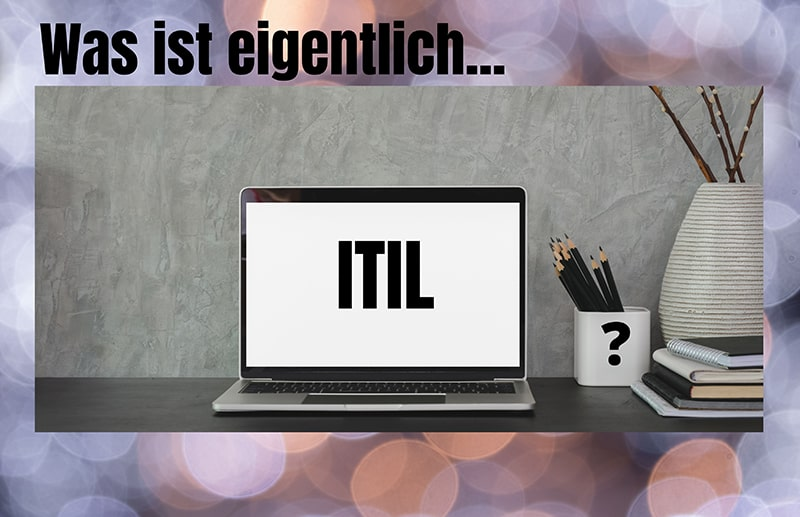 Was ist ITIL?